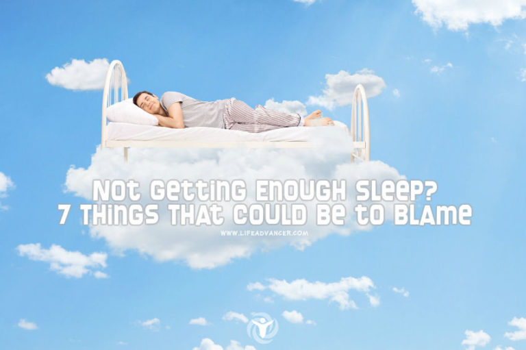 Not Getting Enough Sleep? 7 Things That Could Be to Blame