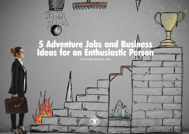 5 Adventure Jobs and Business Ideas for an Enthusiastic Person