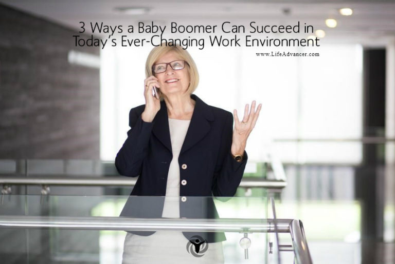 3 Ways a Baby Boomer Can Succeed in Today's Ever-Changing Work Environment
