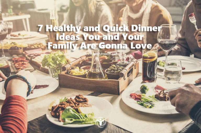 7 Healthy and Quick Dinner Ideas You and Your Family Are Gonna Love