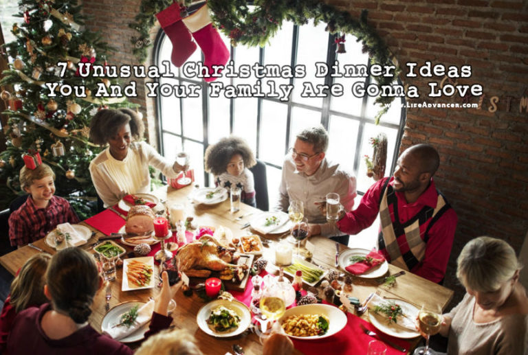 7 Unusual Christmas Dinner Ideas You And Your Family Are Gonna Love