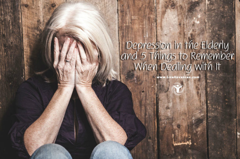 Depression in the Elderly and 5 Things to Remember When Dealing with It