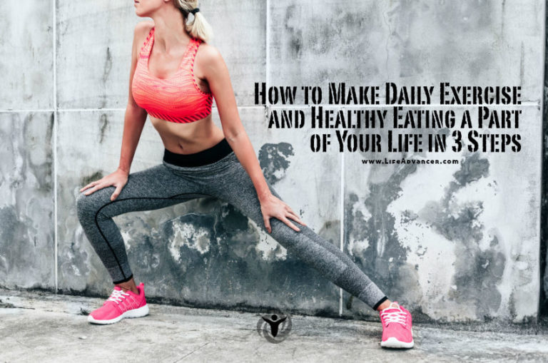 How to Make Daily Exercise and Healthy Eating a Reality