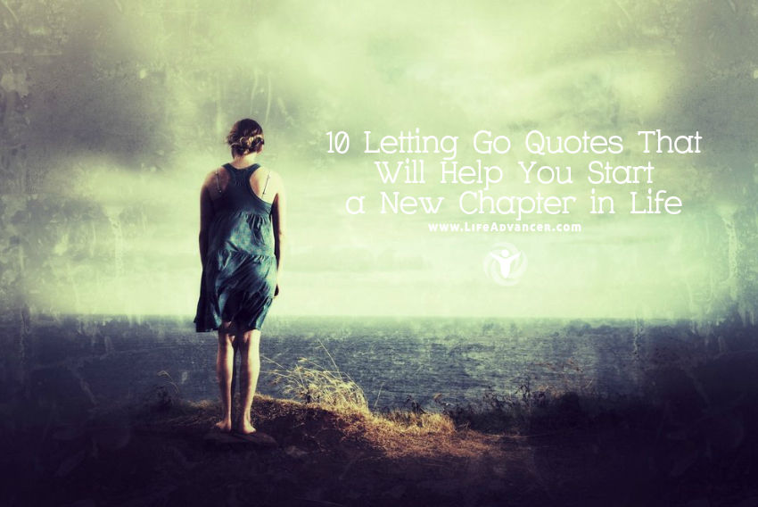 10 Letting Go Quotes That Will Help You Start a New Chapter ...