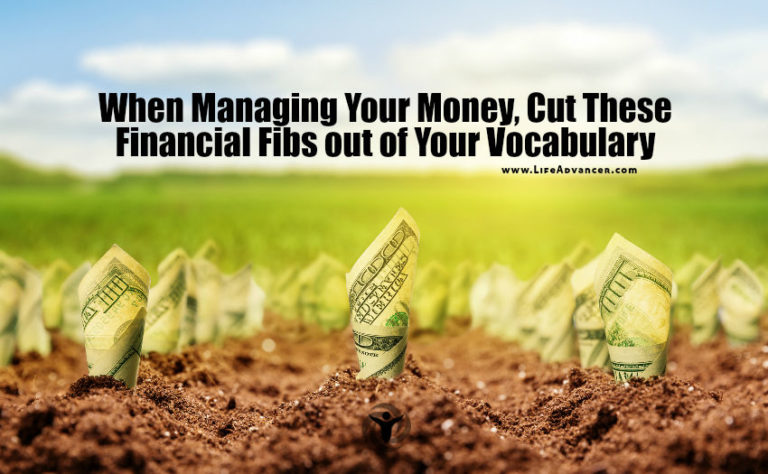 When Managing Your Money, Stop Telling These Financial Fibs