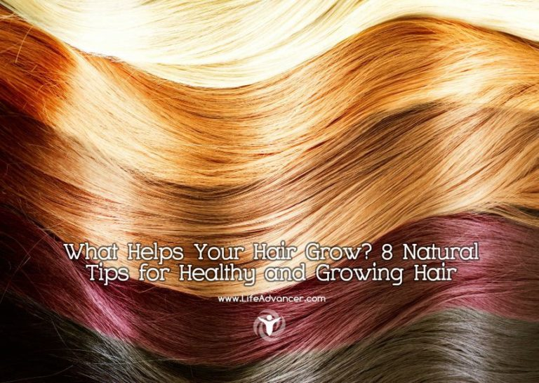 What Helps Your Hair Grow? 8 Natural Tips for Healthy and Growing Hair