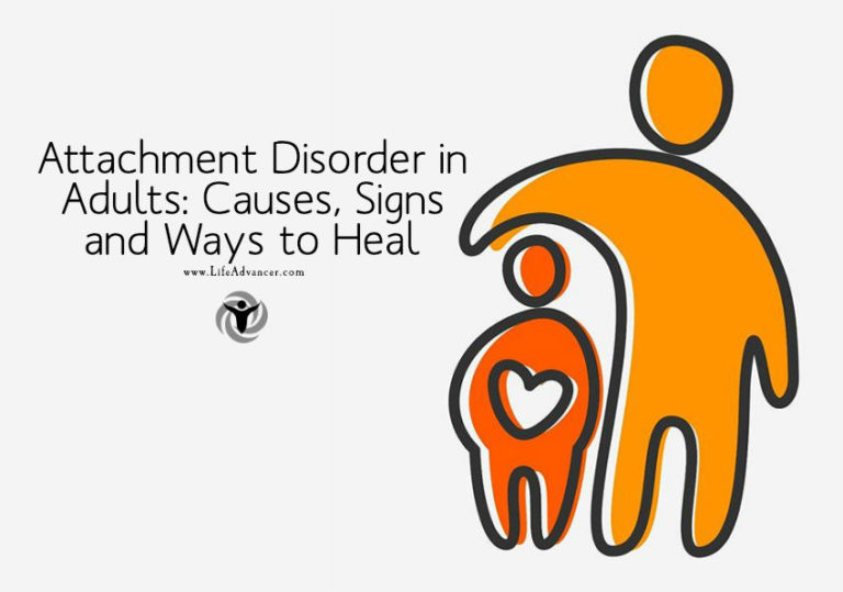 Attachment Disorder in Adults: Causes, Signs and Ways to Heal