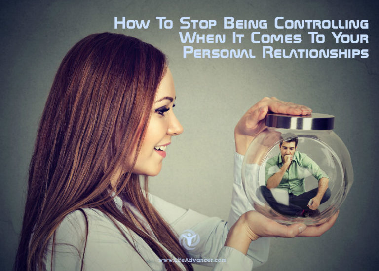 How to Stop Being Controlling When It Comes to Your Relationships