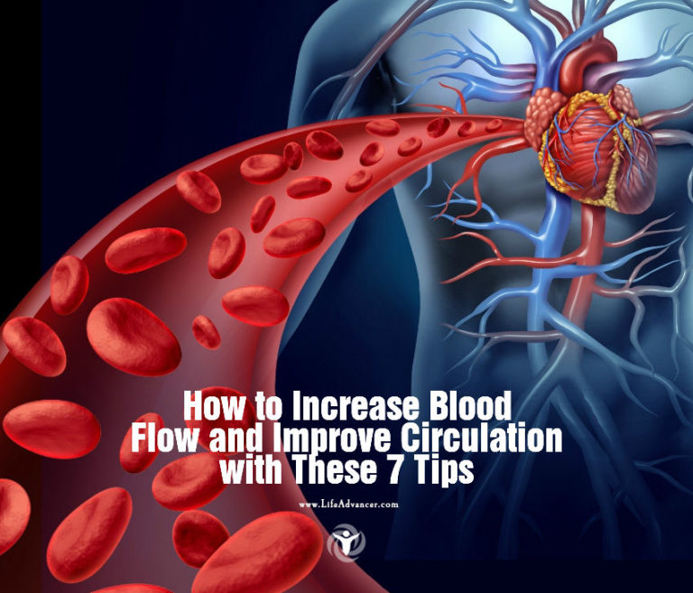 How to Increase Blood Flow and Improve Circulation with These 7 Tips