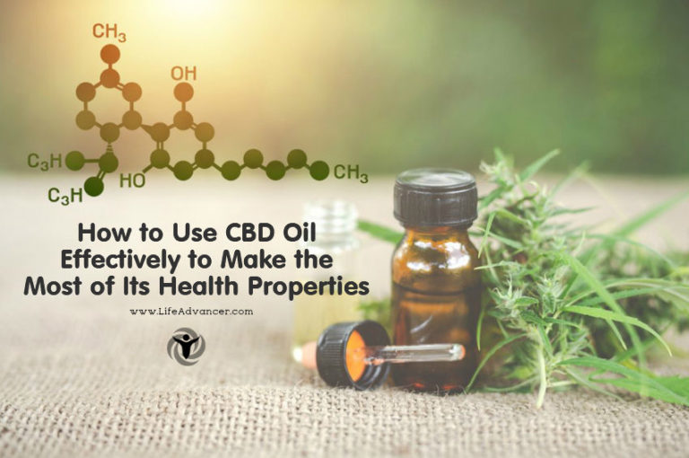 How to Use CBD Oil Effectively to Make the Most of Its Health Properties