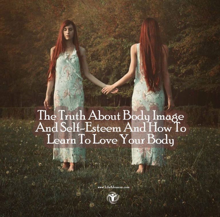 The Truth About Body Image And Self-Esteem And How To Learn To Love Your Body