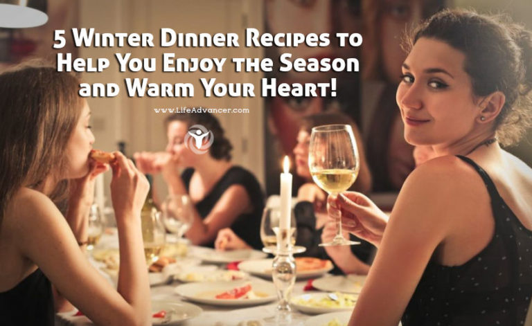 5 Winter Dinner Recipes to Help You Enjoy the Cold Season