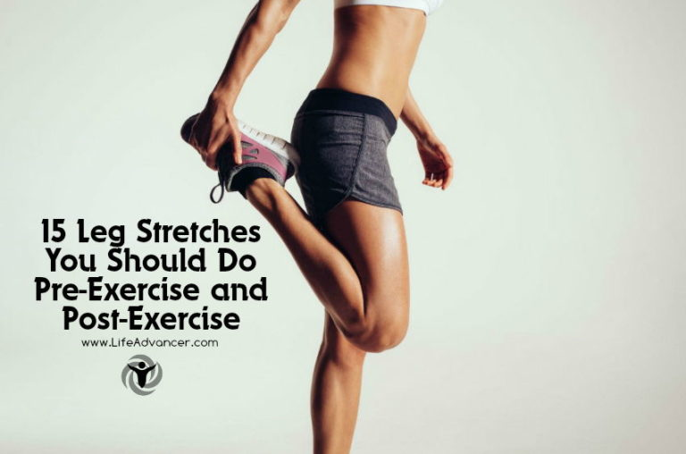 15 Leg Stretches You Should Do Pre-Exercise and Post-Exercise