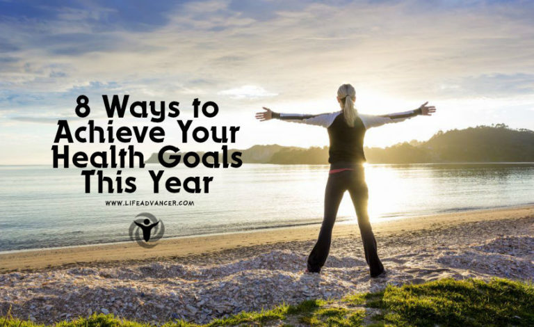 8 Ways to Achieve Your Health Goals This Year