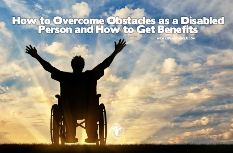 How to Overcome Obstacles as a Disabled Person and How to Get Benefits