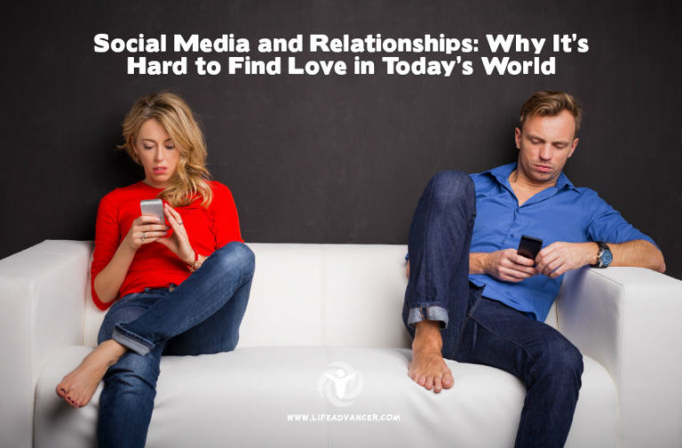 Social Media and Relationships: Why It's Hard to Find Love in Today's World