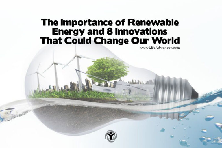The Importance of Renewable Energy & 8 Promising Innovations