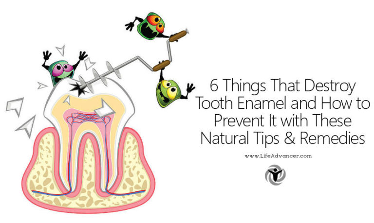 6 Things That Destroy Tooth Enamel and How to Prevent It Naturally