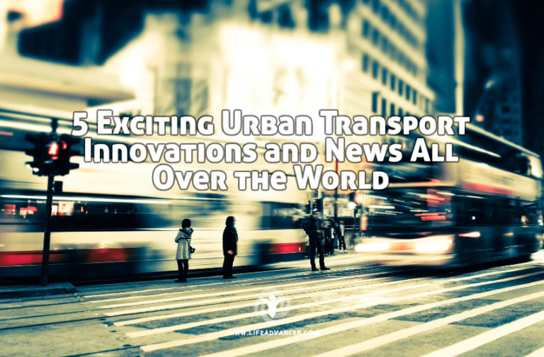 5 Exciting Urban Transport Innovations and News All Over the World