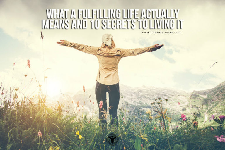 What a Fulfilling Life Actually Means & 10 Secrets to Living It
