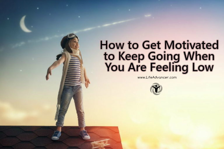 How to Get Motivated When You Are Feeling Low or Depressed