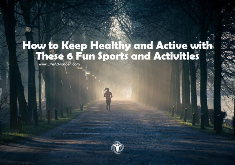 How to Keep Healthy and Active with 6 Fun Sports & Activities
