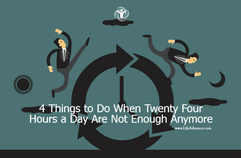 4 Things to Do When Twenty-Four Hours a Day Are Not Enough