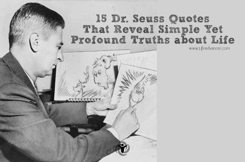 Dr. Seuss Quotes That Reveal Simple Yet Profound Truths about Life