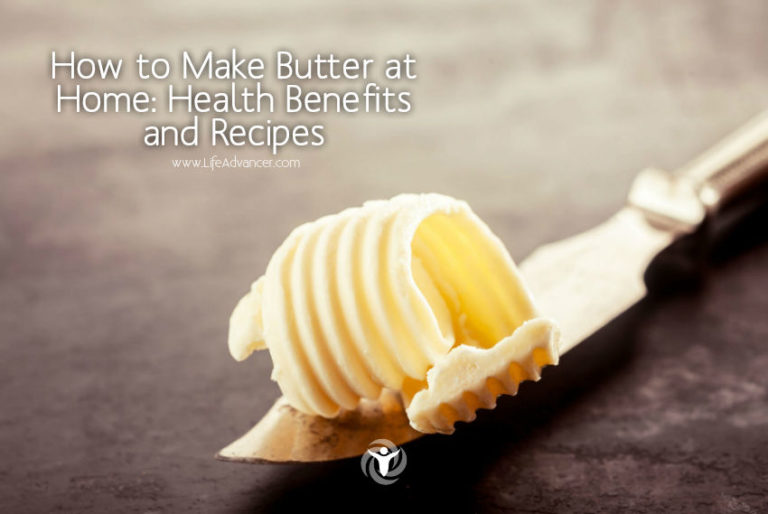 How to Make Homemade Butter: Health Benefits and Recipes