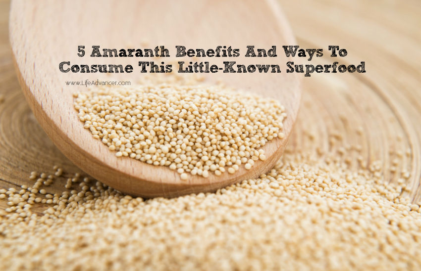 Amaranth Benefits - Ways To Consume This Superfood